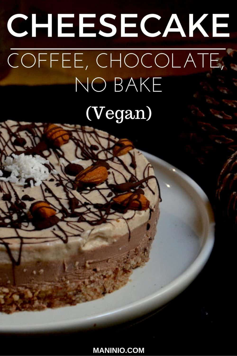 chocolate coffee cheesecake, Vegan. maninio.com #vegancheesecake #coffeecheesecake