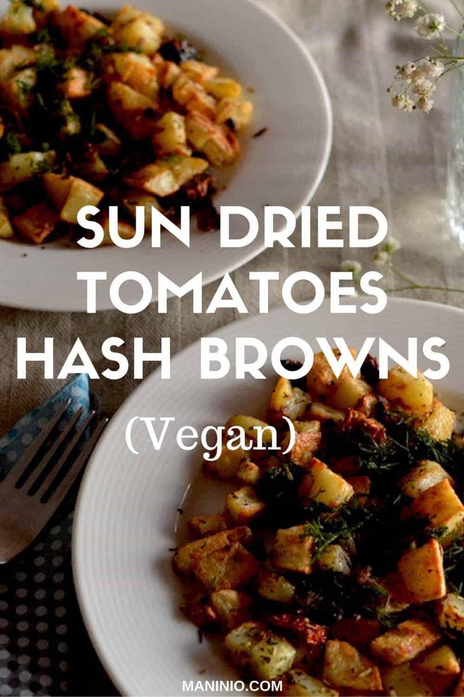 Hash Browns with Sun dried tomatoes, Vegan. maninio.com #veganhashbrowns #vegansides