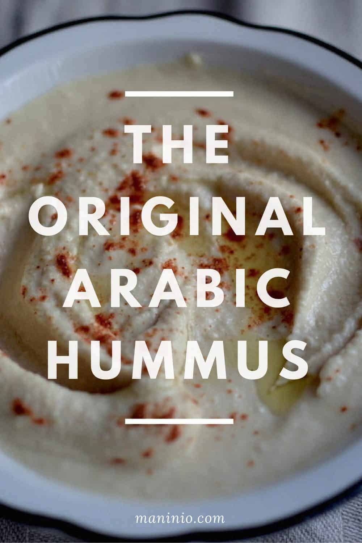 The original Arabic Hummus. maninio.com #arabichummus #hummusrecipe