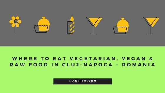 Where to eat Vegetarian, Vegan & Raw food in Cluj – Napoca, Romania