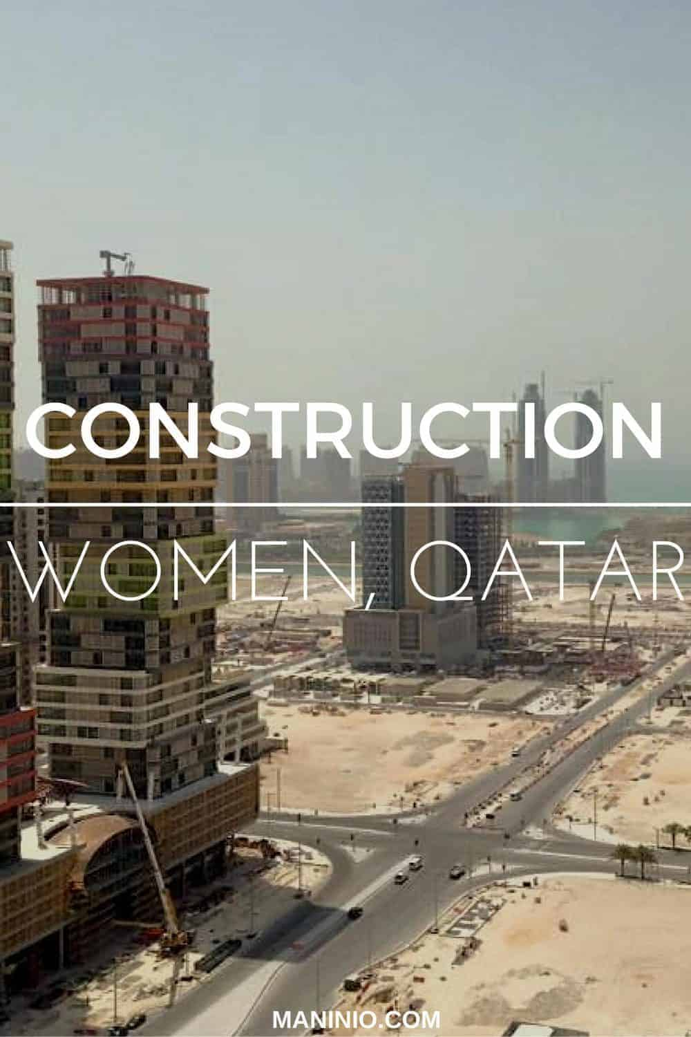 women - construction - qatar - engineering maninio.com