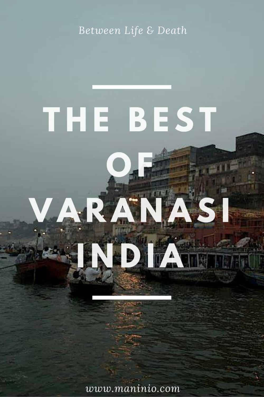 The Best of Varanasi in India. maninio.com #varanasitravel #rivergangestourism
