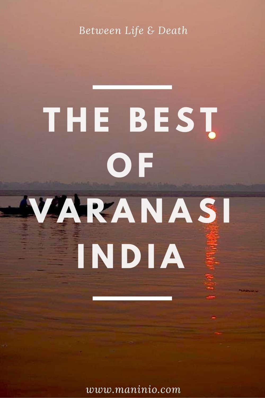 Varanasi (India): Between life & death . maninio.com #varanasitravel #rivergangestourism