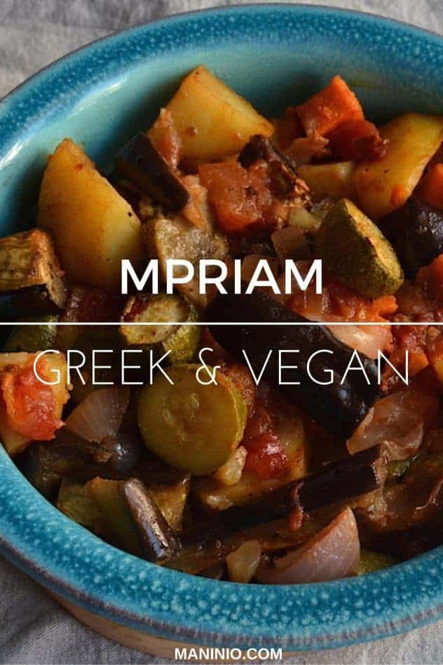 Mpriam - Greek & Vegan. maninio.com #greekdishes #greekmpriam