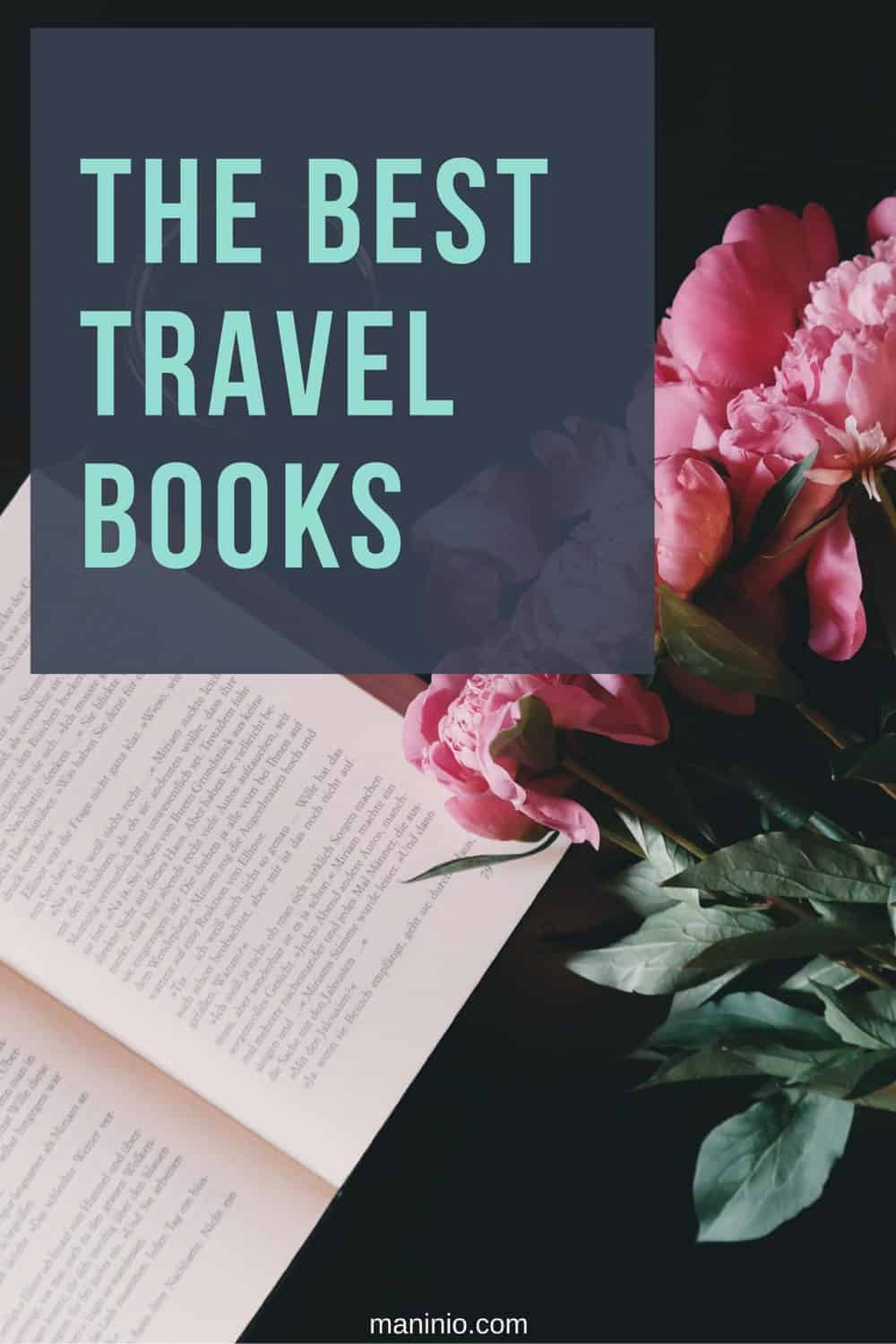 The best Travel books to feed your wanderlust. maninio.com #travelbooks #bookslove