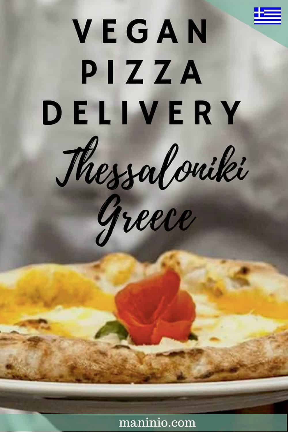 Vegan Pizza Delivery in Thessaloniki - Greece. maninio.com #vegandelivery #veganingreece