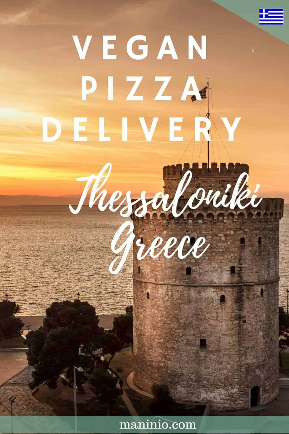 6 Vegan Pizza Delivery | Eats in Thessaloniki. maninio.com #vegandelivery #veganingreece