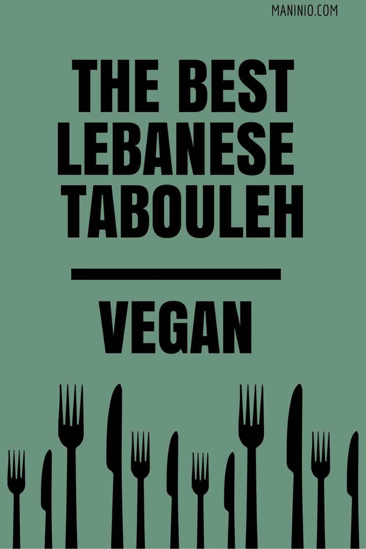 The best Lebanese Tabouleh, Vegan. maninio.com #lebanesetabouleh #eatarabicfood