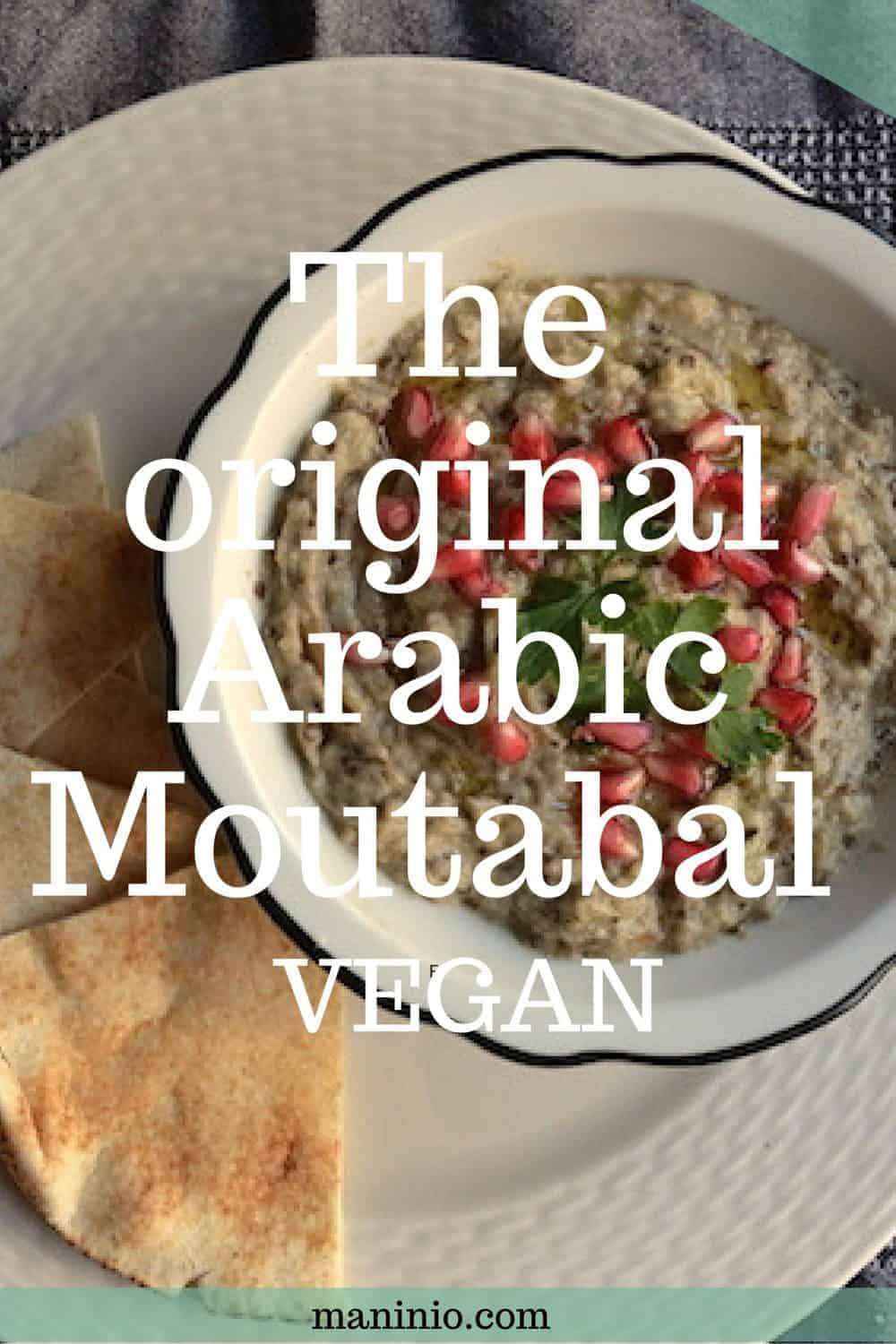 The original Arabic Moutabal (Baba Ganoush) | Middle East - Vegan. maninio.com