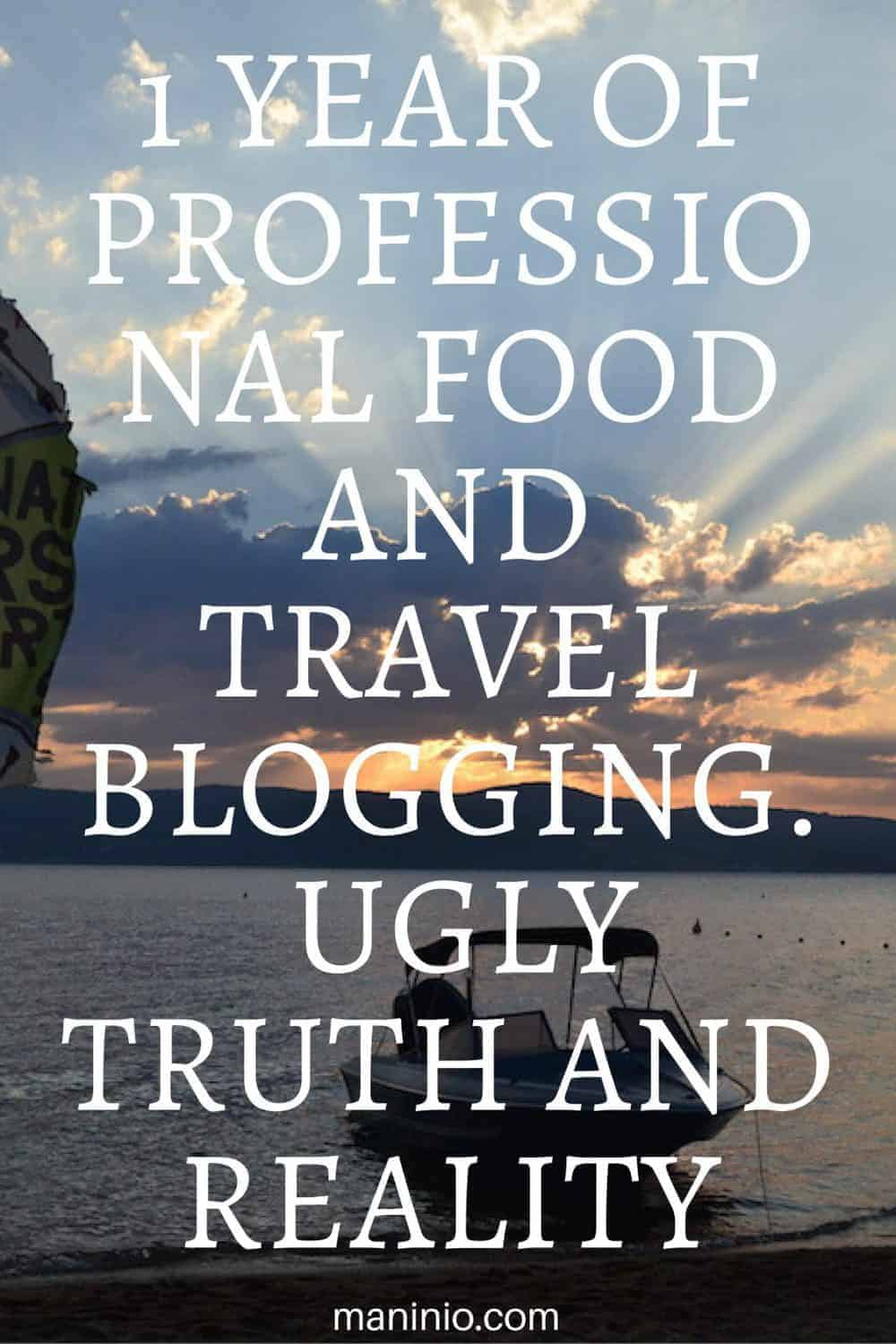 1 year of Professional Food and Travel Blogging | Ugly Truth and Reality. maninio.com #travelblogger #veganblogger