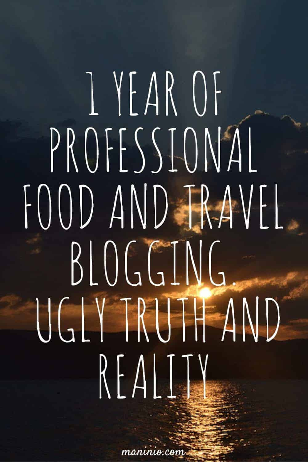 1 year of Professional Food and Travel Blogging   Ugly Truth and Reality. maninio.com #travelblogging #foodblog