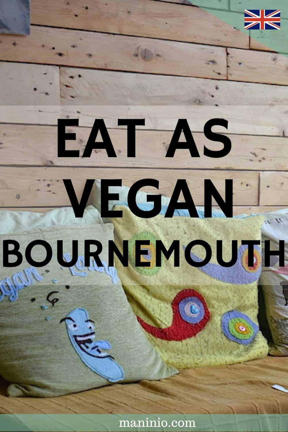 at as Vegan in Bournemouth - Top 5 awesome restaurants. maninio.com