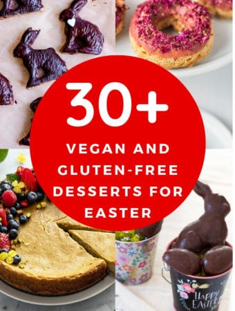 Photo Collage - 30+ vegan and GF Desserts for Easter